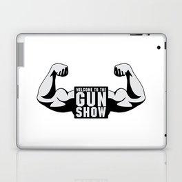 The Gun Show Gym Quote Laptop & iPad Skin