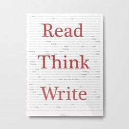 Read - Think - Write Metal Print