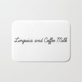 Linguica and Coffee Milk Bath Mat