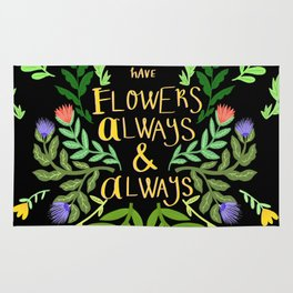 I must have flowers always Rug