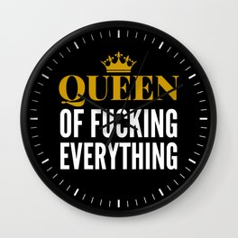 QUEEN OF FUCKING EVERYTHING (BLACK) Wall Clock