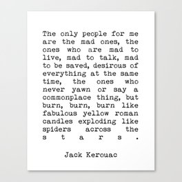 Jack Kerouac The Only People For Me Are The Mad Ones - On The Road Print Canvas Print