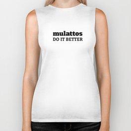 Mulattos Do It Better Biker Tank