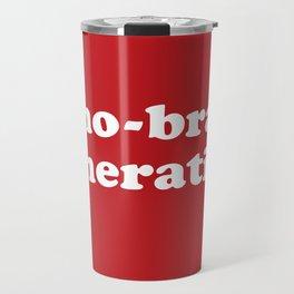 No-bra generation Travel Mug