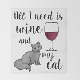 All I need is Wine and My Cat Throw Blanket