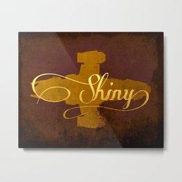 Shiny!  Metal Print