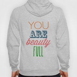 You Are Beautiful Hoody