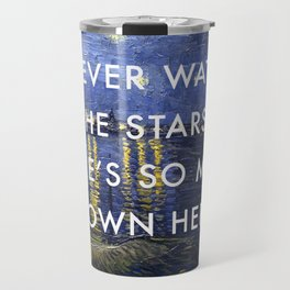 I Never Watch the Starry Night Travel Mug
