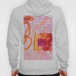 Put your faith in what you most Believe In. Hoody