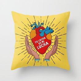 Tu Lucha Es Mi Lucha Throw Pillow