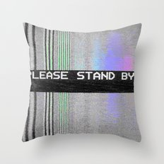 Please Stand By! Throw Pillow