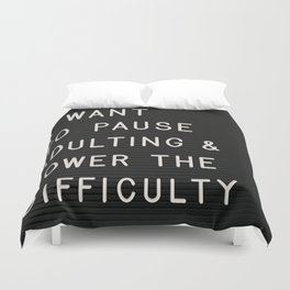 I Want To Pause Adulting Duvet Cover