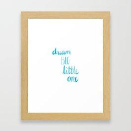 Dream Big Little One - Blue Framed Art Print