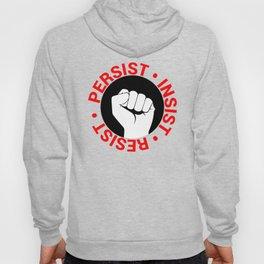 Persist, Insist, Resist Hoody