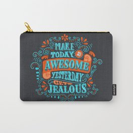 Make Today Awesome Typography Carry-All Pouch