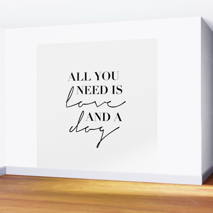 All You Need Is Love and A Dog Wall Mural