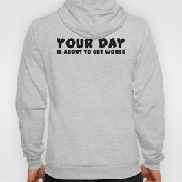 Your Day Hoody