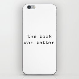 the book was better. iPhone Skin