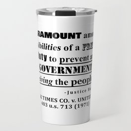 Free Press Quote, NEW YORK TIMES CO. v. UNITED STATES, 403 u.s. 713 (1971) Travel Mug