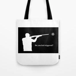 Do you feel triggered? (white) Tote Bag