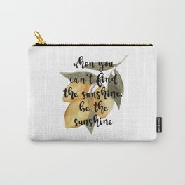 Lemon Watercolor, When You Can't Find Sunshine, Be the Sunshine Carry-All Pouch