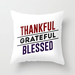 Thankful Grateful Blessed Throw Pillow