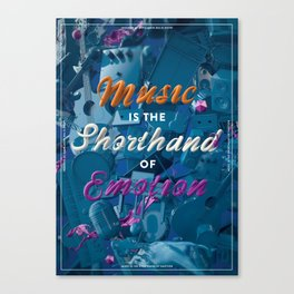 Music Is The Shorthand Of Emotion Canvas Print