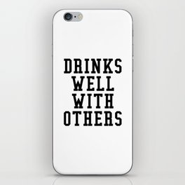 Drinks Well With Others iPhone Skin