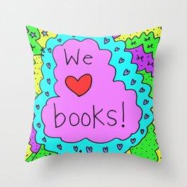 We love books! Throw Pillow