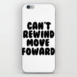 Can't Rewind iPhone Skin