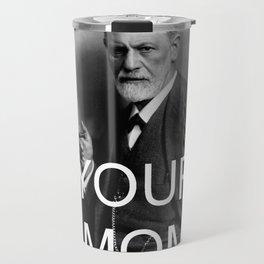 Your Mom Travel Mug