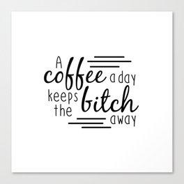 A Coffee A Day Canvas Print