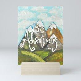 Be Adventurous Mini Art Print