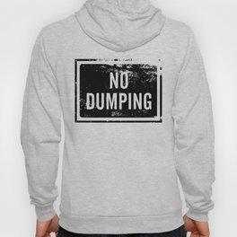 No Dumping sign Hoody