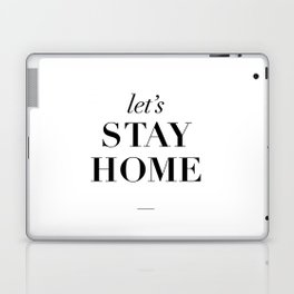 Let's Stay Home Black and White Home Sweet Home Typography Quote Poster Valentine Gift for Her Laptop & iPad Skin