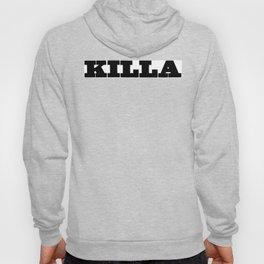 KILLA Hoody