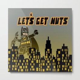 Let's Get Nuts Now Metal Print
