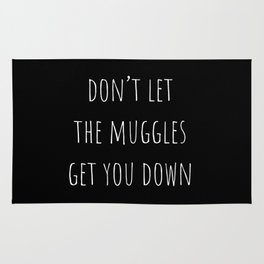 Don't Let the Muggles Get You Down (Black) Rug