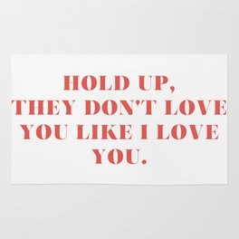 """Bey / Hold Up / """"Hold Up, They Don't Love You Like I Love You"""" Rug"""