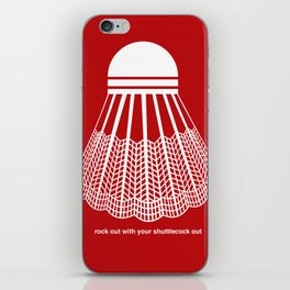 Rock Out with your Shuttlecock Out iPhone Skin