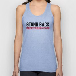 Stand Back Science Funny Quote Unisex Tank Top