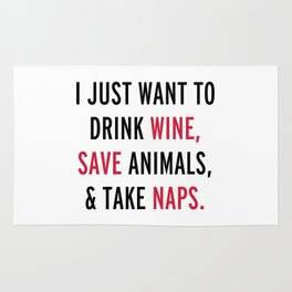 Drink Wine & Save Animals Funny Quote Rug