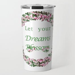 Let your dreams blossom | pink rose wreath Travel Mug