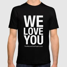 WE LOVE YOU (updated) T-shirt