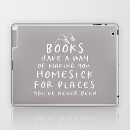 Books Have a Way of Making You Homesick (Grey) Laptop & iPad Skin