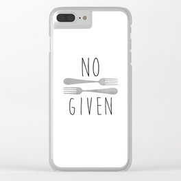 No Forks Given Clear iPhone Case