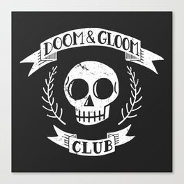 Doom & Gloom Club Canvas Print
