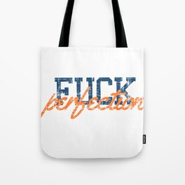 F*** Perfection  Tote Bag