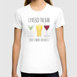 I Passed The Bar (But I Went In First) T-shirt