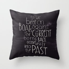 """The Great Gatsby quote """"So we beat on"""" Throw Pillow"""